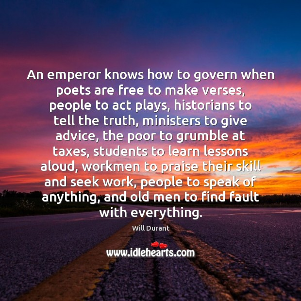 An emperor knows how to govern when poets are free to make Student Quotes Image