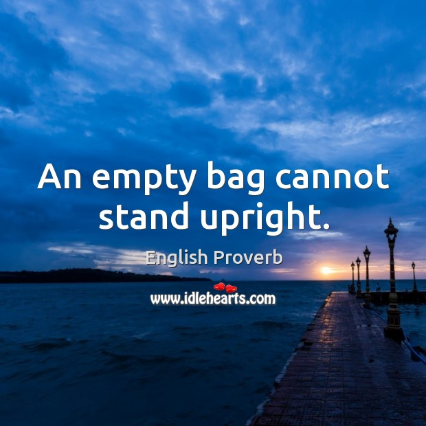 an empty bag cannot stand upright essay