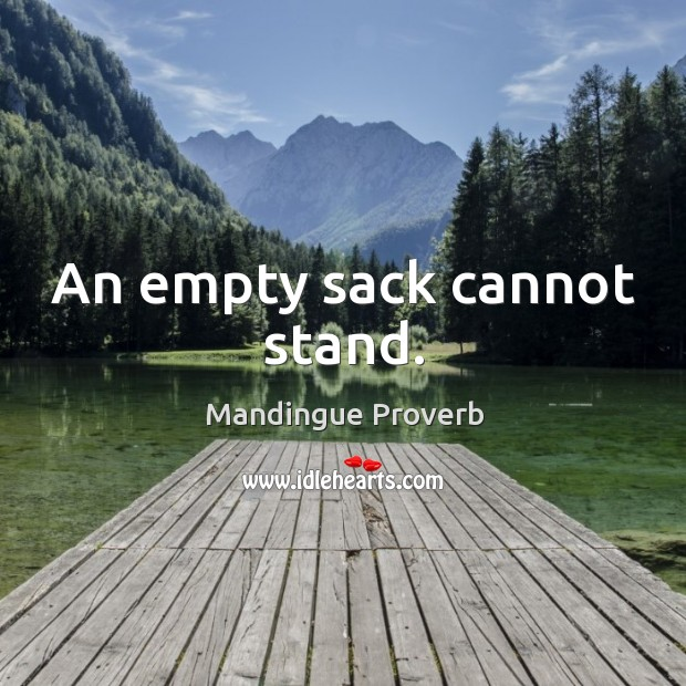 Image, An empty sack cannot stand.