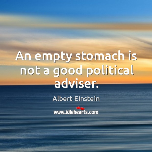 Image, An empty stomach is not a good political adviser.