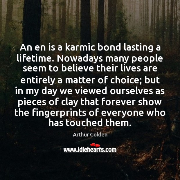 Image, An en is a karmic bond lasting a lifetime. Nowadays many people