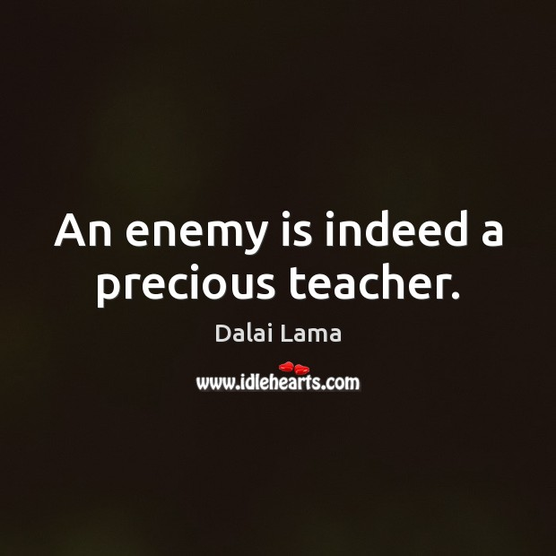 An enemy is indeed a precious teacher. Image