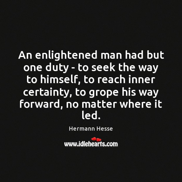 An enlightened man had but one duty – to seek the way Image