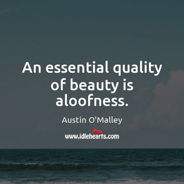 Image, An essential quality of beauty is aloofness.