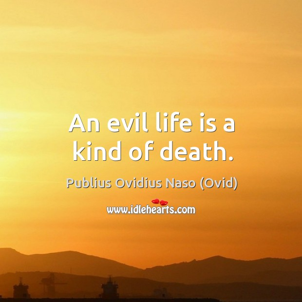An evil life is a kind of death. Image