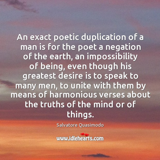 An exact poetic duplication of a man is for the poet a Image