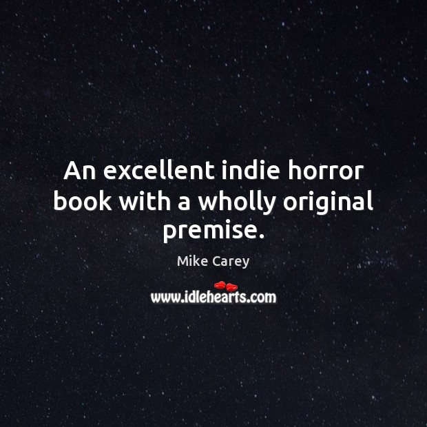 An excellent indie horror book with a wholly original premise. Image