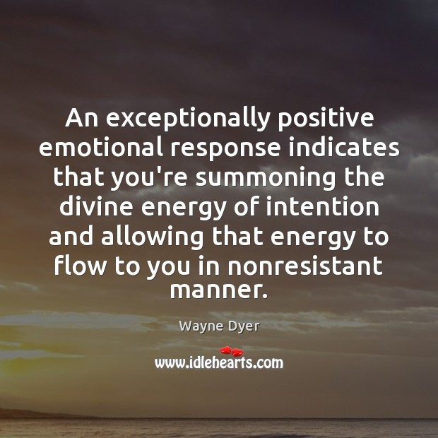 An exceptionally positive emotional response indicates that you're summoning the divine energy Image