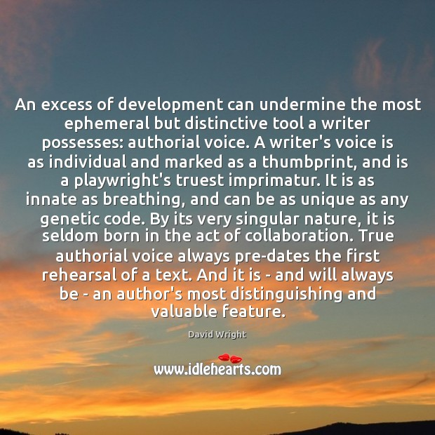 An excess of development can undermine the most ephemeral but distinctive tool Nature Quotes Image
