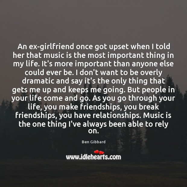 An ex-girlfriend once got upset when I told her that music is Image