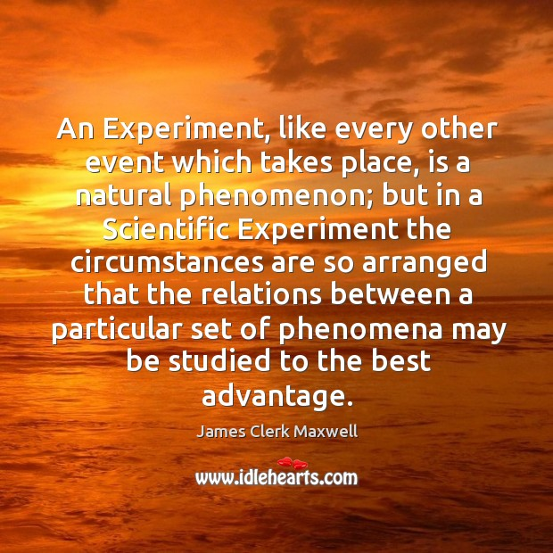 An Experiment, like every other event which takes place, is a natural Image