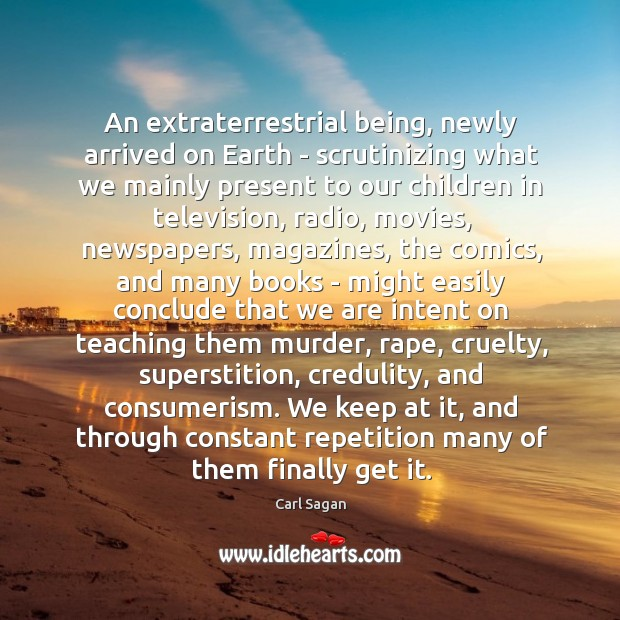 Image, An extraterrestrial being, newly arrived on Earth – scrutinizing what we mainly