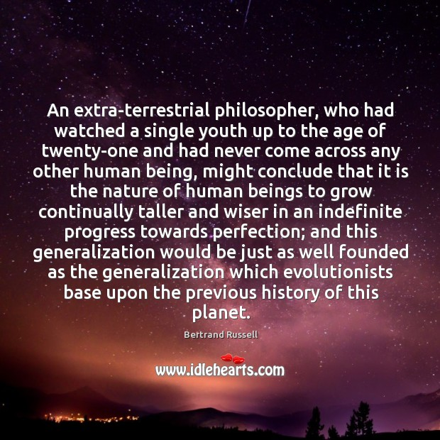 An extra-terrestrial philosopher, who had watched a single youth up to the age. Image
