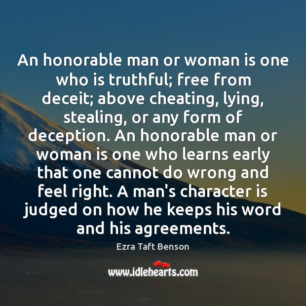 An honorable man or woman is one who is truthful; free from Image