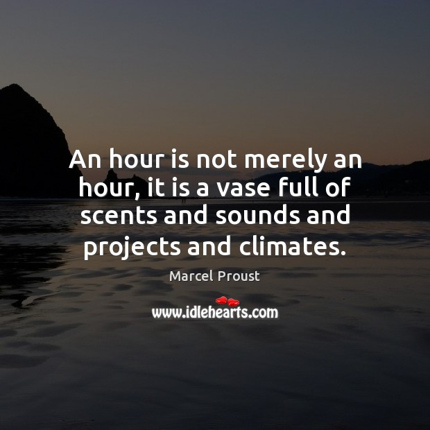 An hour is not merely an hour, it is a vase full Image