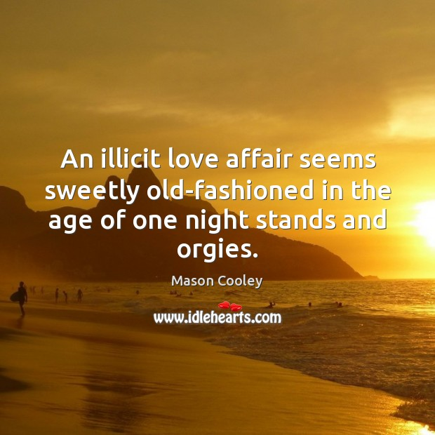 Image, An illicit love affair seems sweetly old-fashioned in the age of one