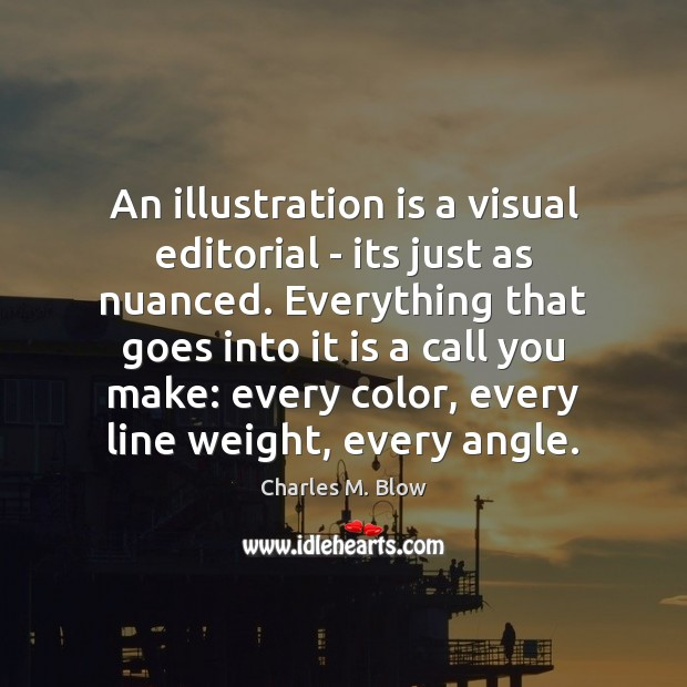 An illustration is a visual editorial – its just as nuanced. Everything Image