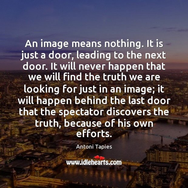 An image means nothing. It is just a door, leading to the Image