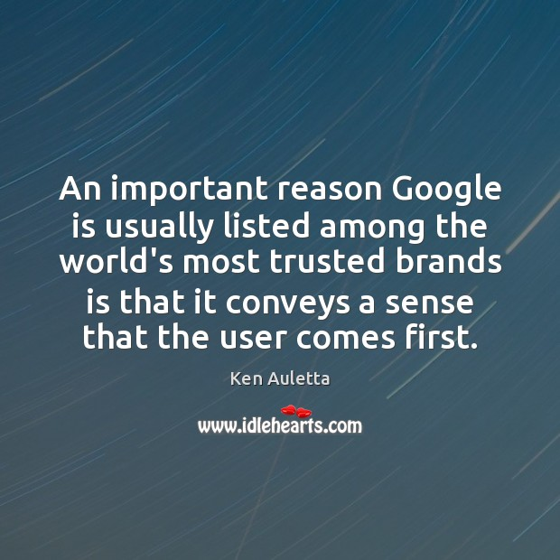 An important reason Google is usually listed among the world's most trusted Image