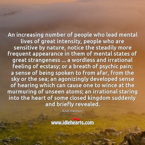 An increasing number of people who lead mental lives of great intensity, Image