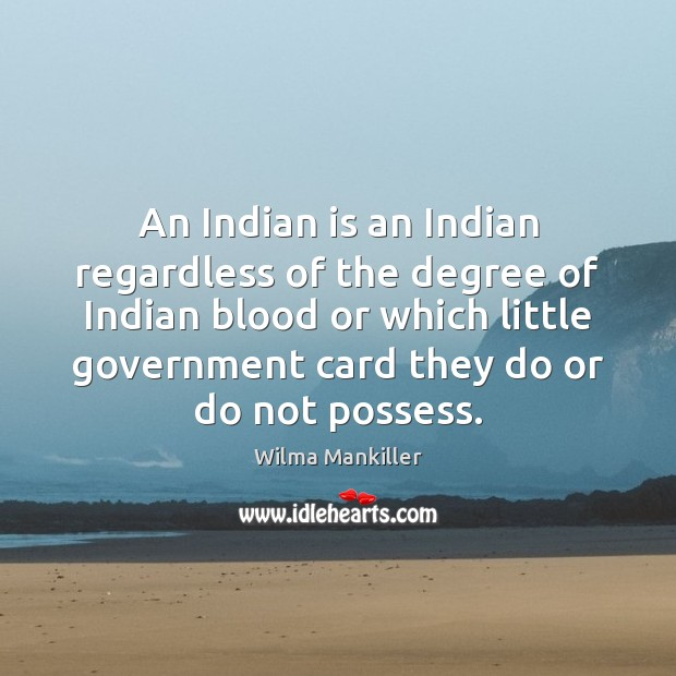 Image, An Indian is an Indian regardless of the degree of Indian blood