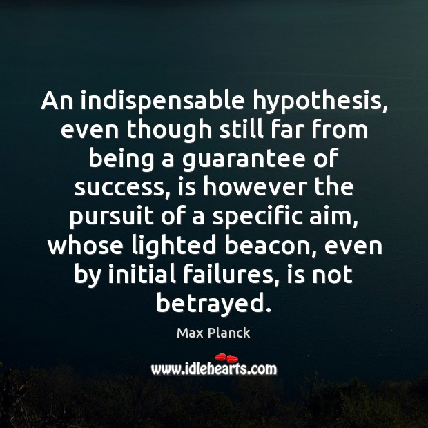An indispensable hypothesis, even though still far from being a guarantee of Image