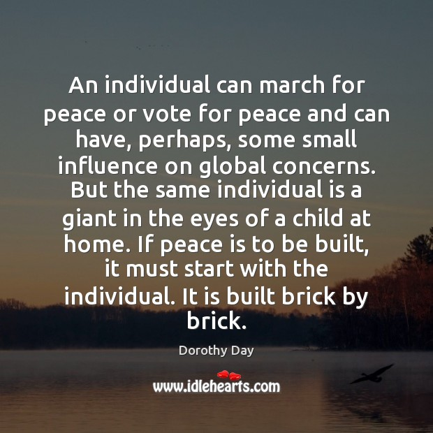 An individual can march for peace or vote for peace and can Dorothy Day Picture Quote
