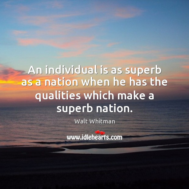 An individual is as superb as a nation when he has the Image