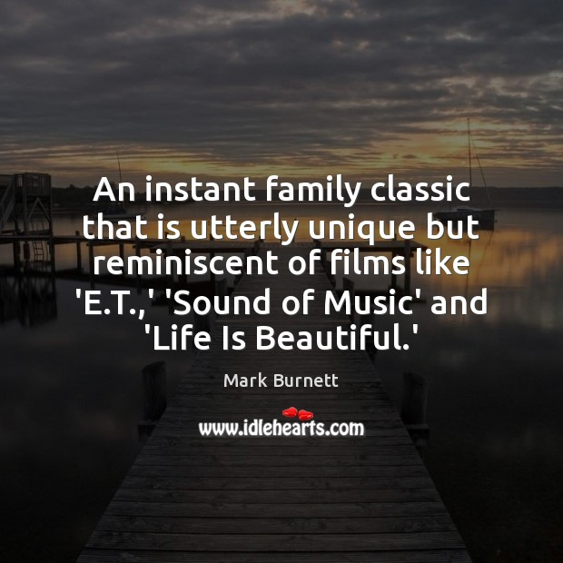 An instant family classic that is utterly unique but reminiscent of films Life is Beautiful Quotes Image