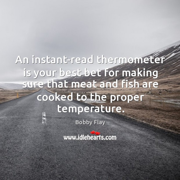 Image, An instant-read thermometer is your best bet for making sure that meat and fish are cooked to the proper temperature.