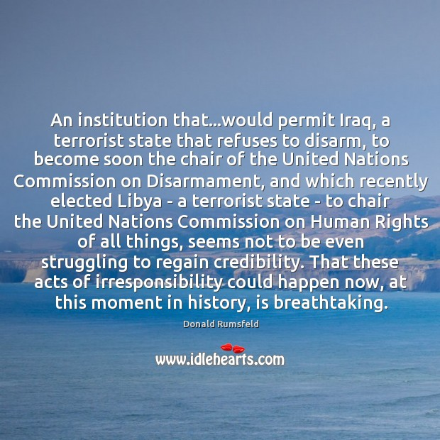 Image, An institution that…would permit Iraq, a terrorist state that refuses to
