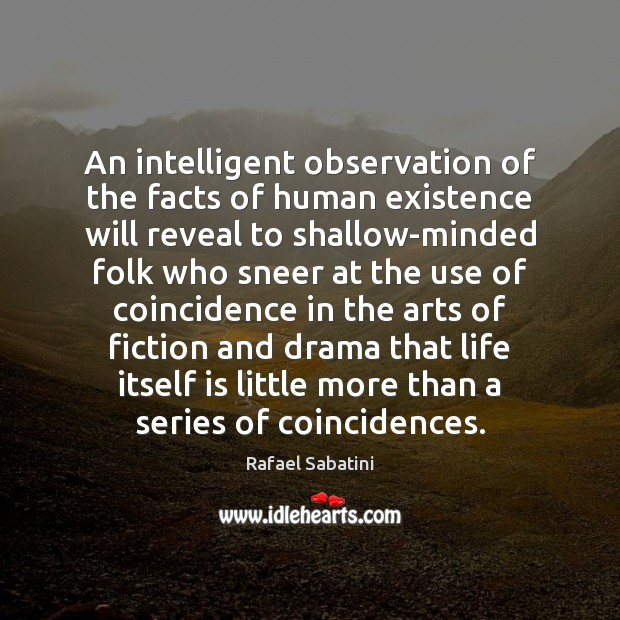 An intelligent observation of the facts of human existence will reveal to Image
