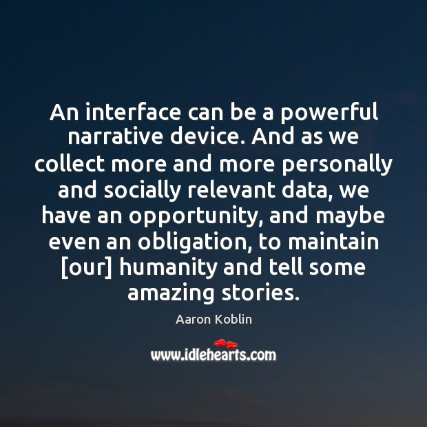 An interface can be a powerful narrative device. And as we collect Image