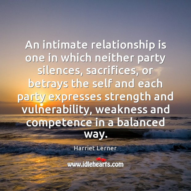 Image, An intimate relationship is one in which neither party silences, sacrifices, or