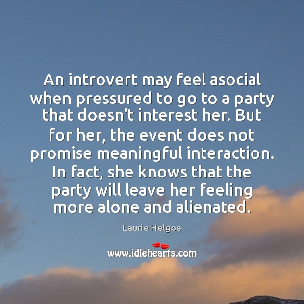 An introvert may feel asocial when pressured to go to a party Image