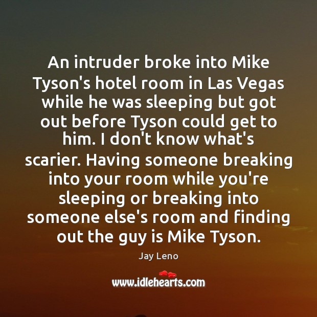 An intruder broke into Mike Tyson's hotel room in Las Vegas while Image
