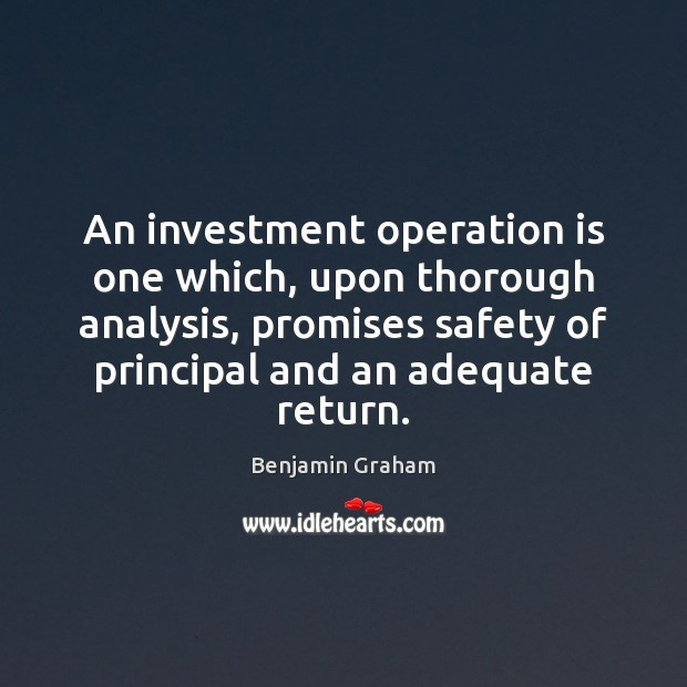 Image, An investment operation is one which, upon thorough analysis, promises safety of