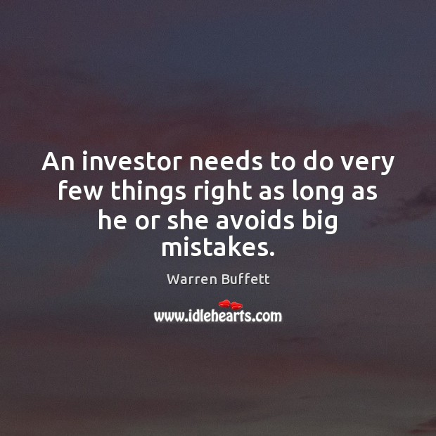 Image, An investor needs to do very few things right as long as he or she avoids big mistakes.