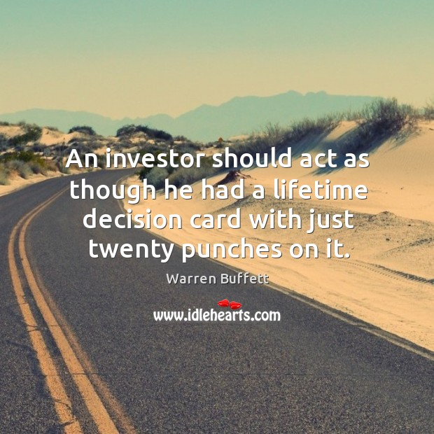 Image, An investor should act as though he had a lifetime decision card