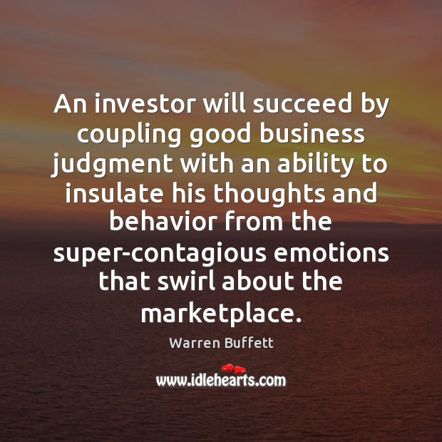 Image, An investor will succeed by coupling good business judgment with an ability