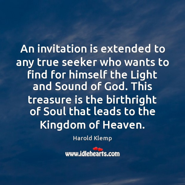 An invitation is extended to any true seeker who wants to find Harold Klemp Picture Quote