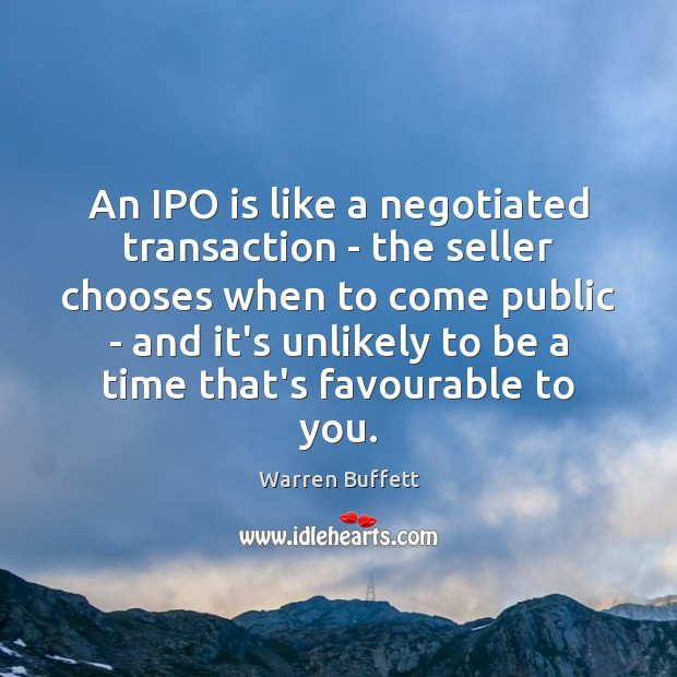 Image, An IPO is like a negotiated transaction – the seller chooses when