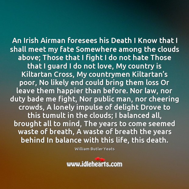 Image, An Irish Airman foresees his Death I Know that I shall meet