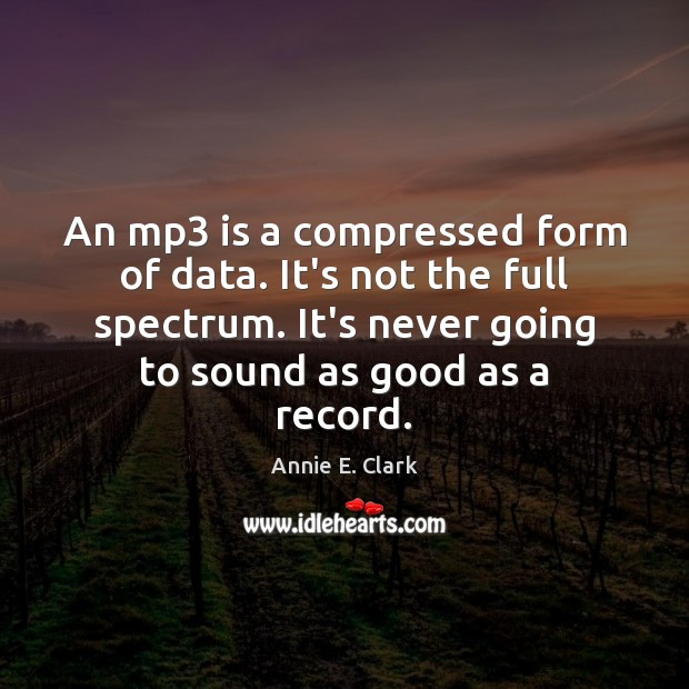 Image, An mp3 is a compressed form of data. It's not the full
