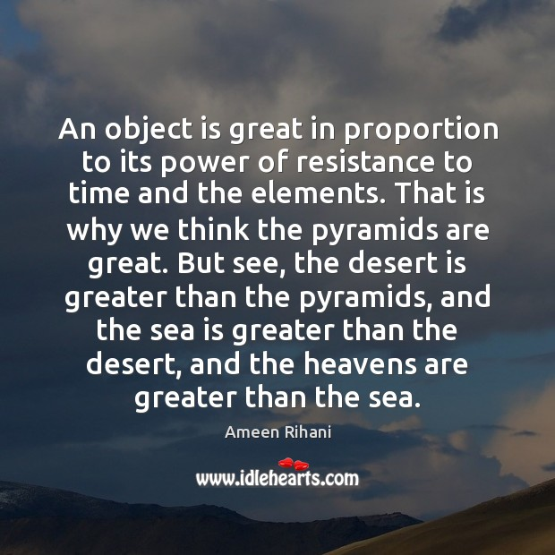 An object is great in proportion to its power of resistance to Sea Quotes Image