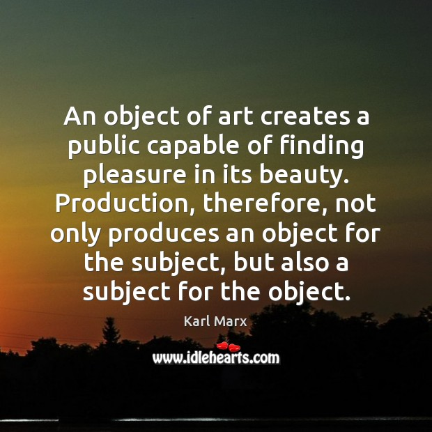 Image, An object of art creates a public capable of finding pleasure in