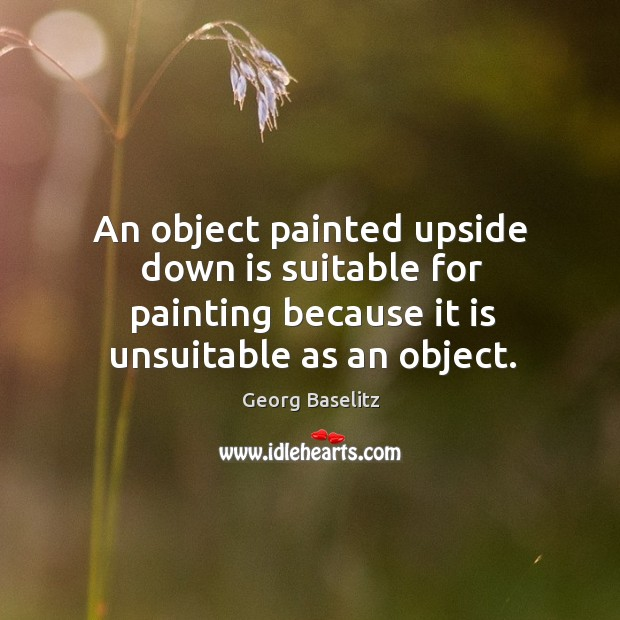 An object painted upside down is suitable for painting because it is Image