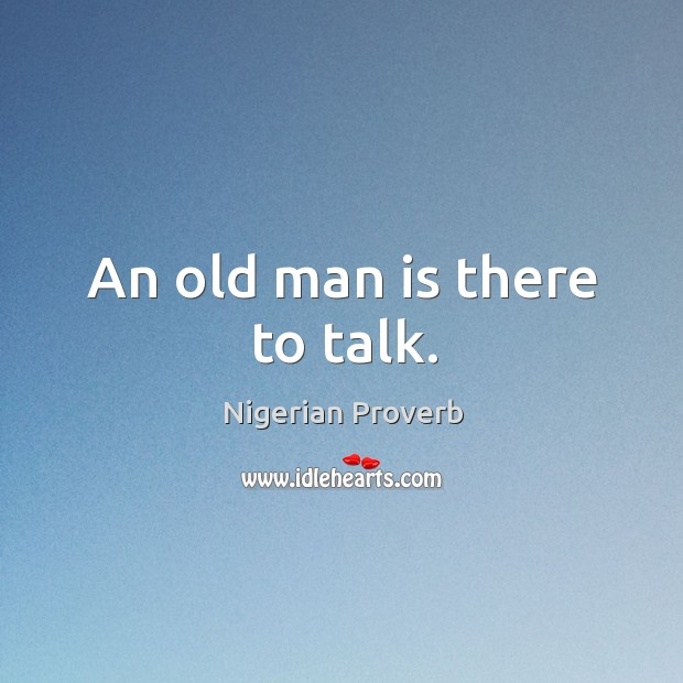 Image, An old man is there to talk.