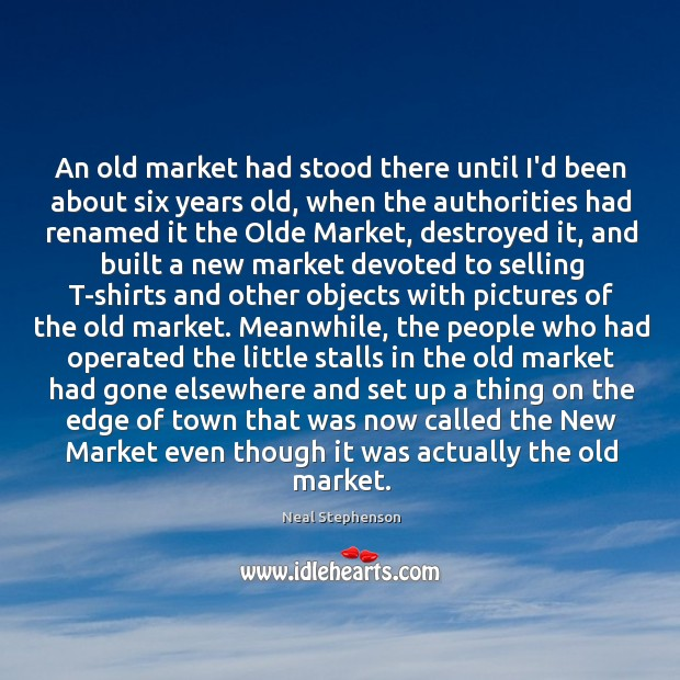 An old market had stood there until I'd been about six years Image