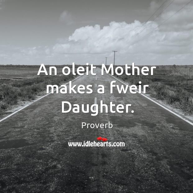 An oleit mother makes a fweir daughter. Image